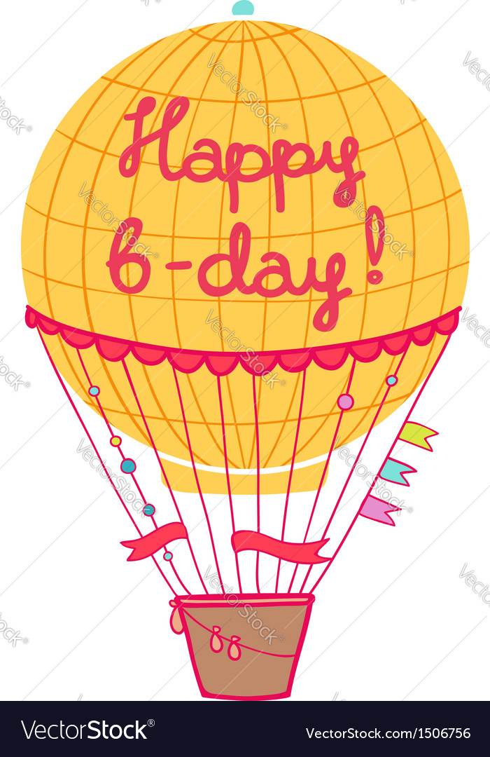 Happy b-day hot air balloon vector