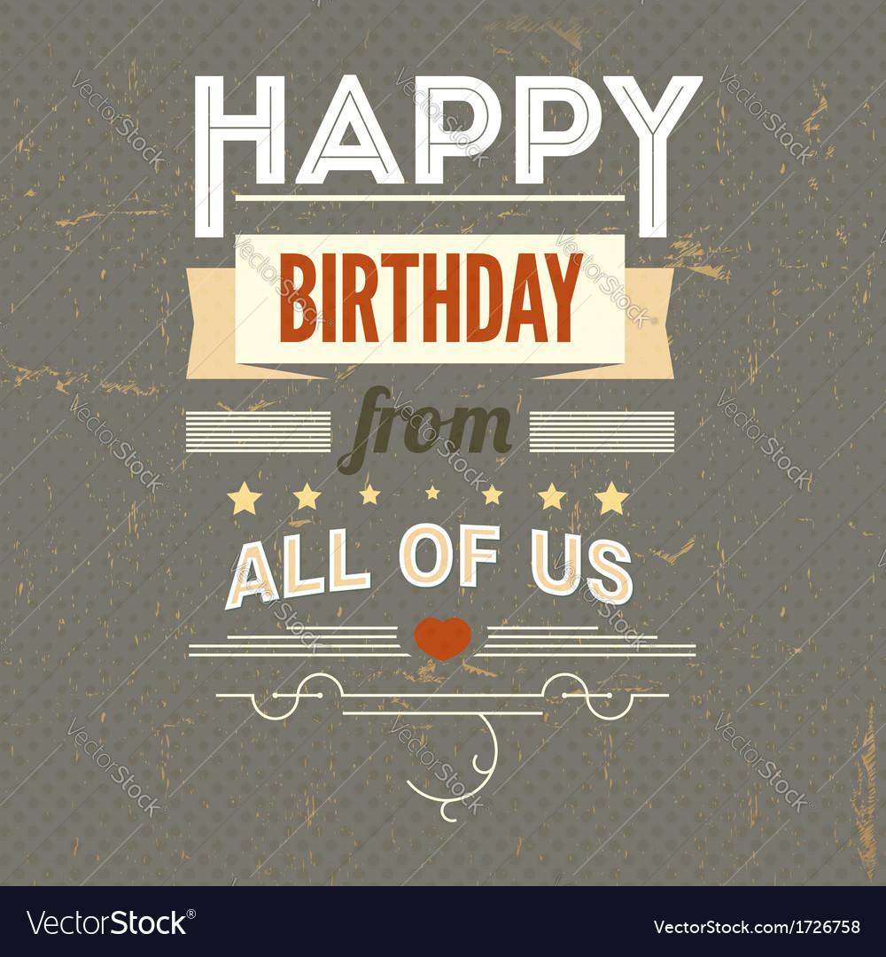 Happy birthday typography vintage poster grunge vector