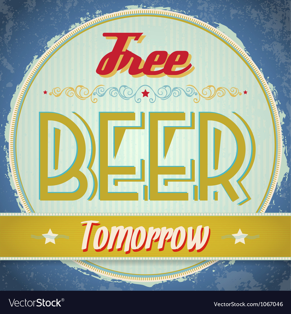 Vintage free beer tomorrow sign vector