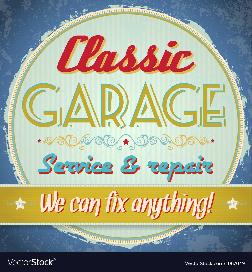 Vintage sign - classic garage vector