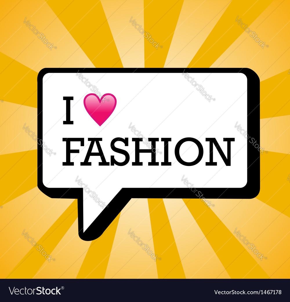 I love fashion background vector