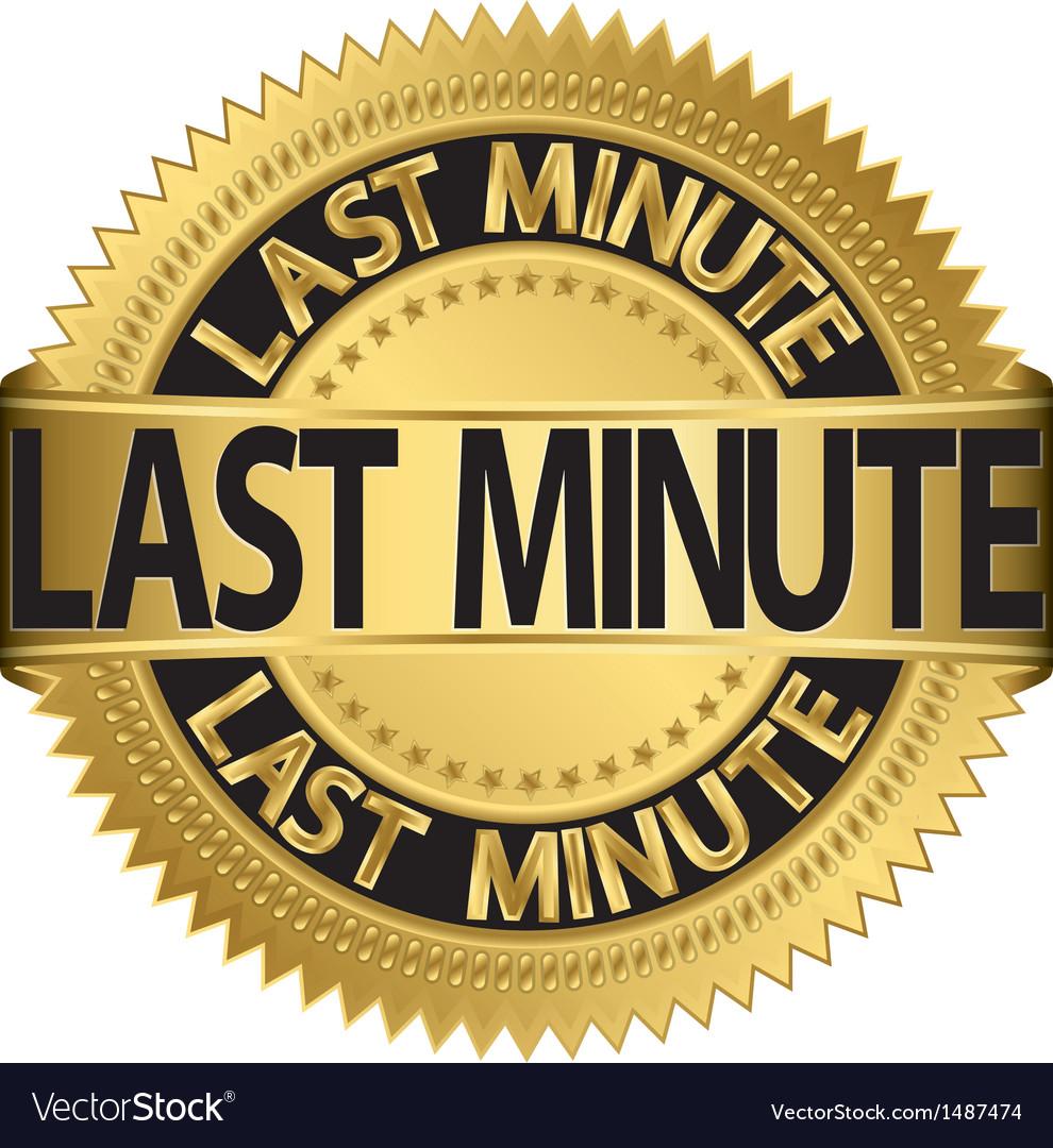 Last minute gold label vector
