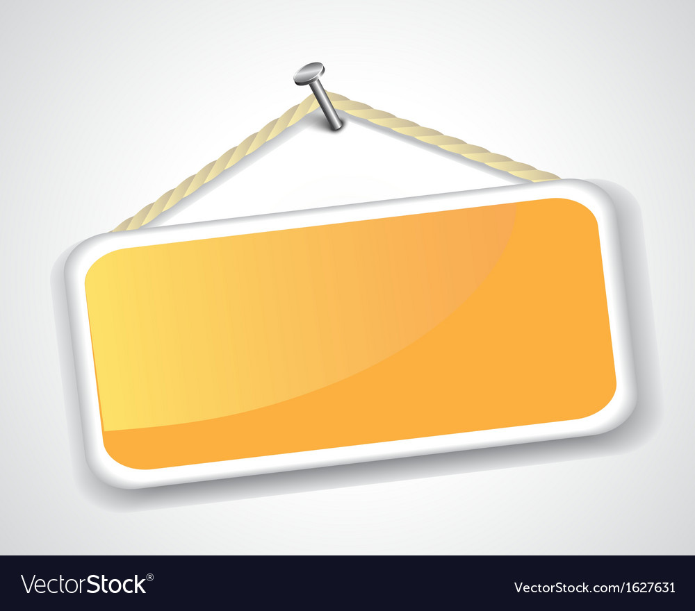 Sign hanging on a nail vector