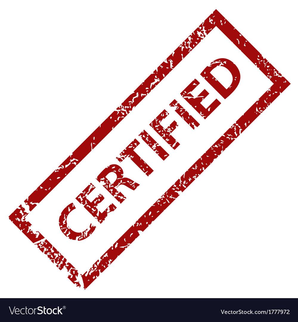 Grunge certified stamp vector