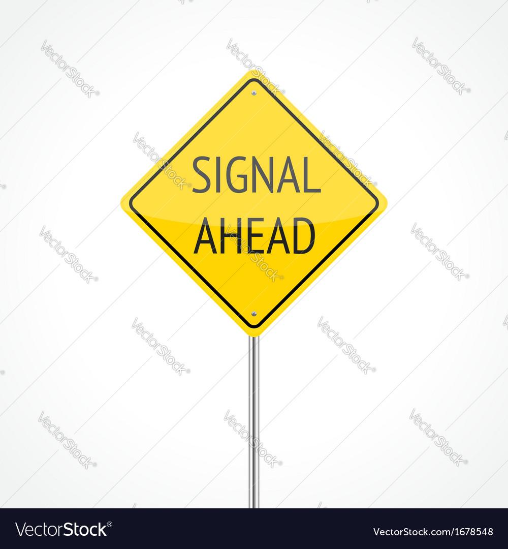 Signal ahead vector