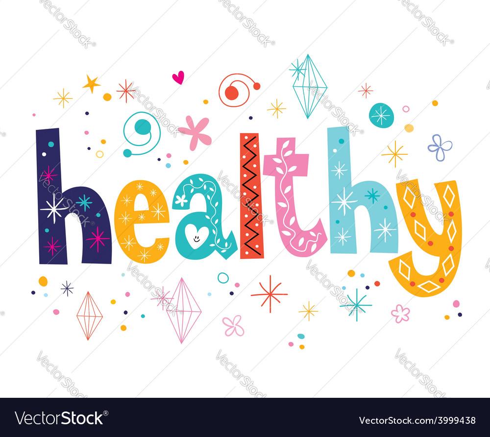 Word healthy decorative lettering type design vector