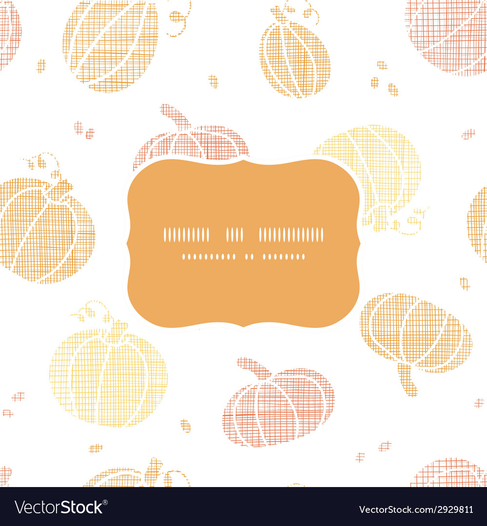Thanksgiving pumpkins textile frame seamless vector