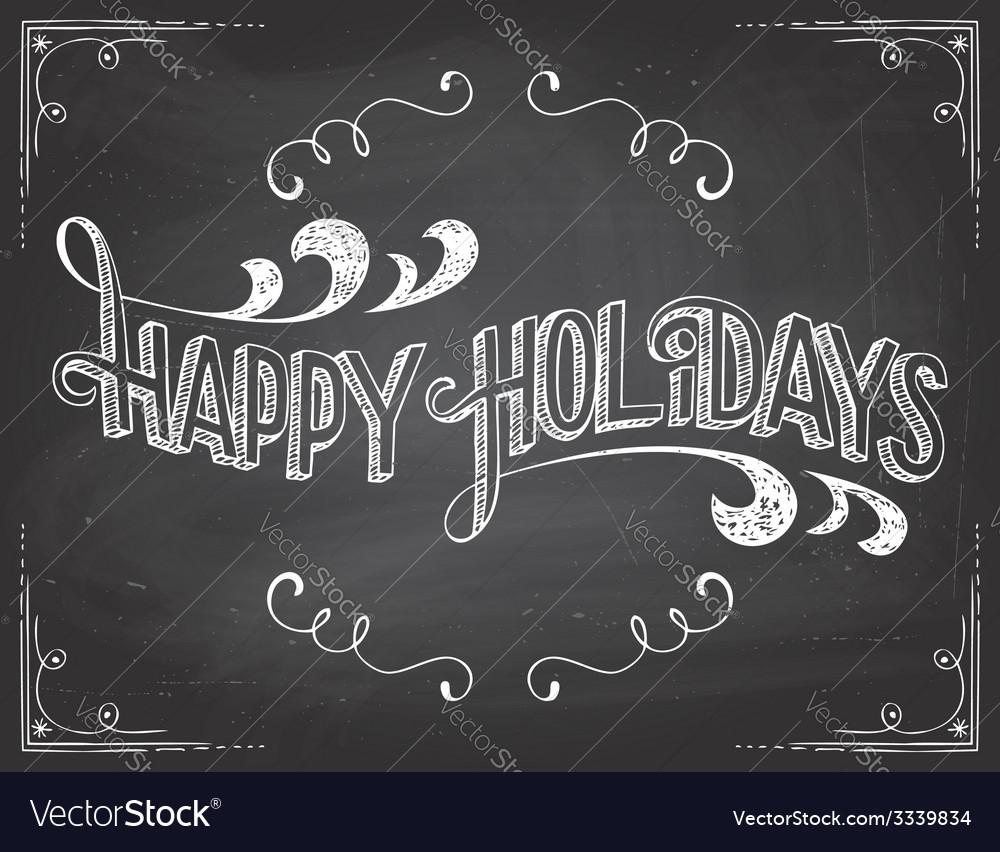 Happy holidays chalkboard vector