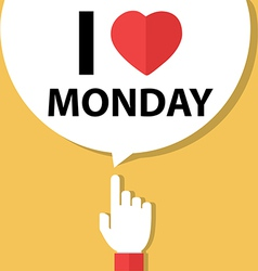 I love monday forefinger with bubble vector