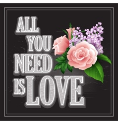 Inscription all you need is love poster vector
