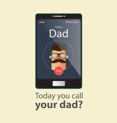 Today you call your dad father day card vector