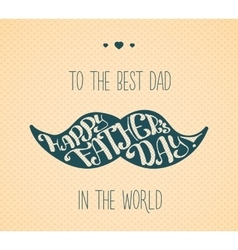 Lettering happy fathers day vector