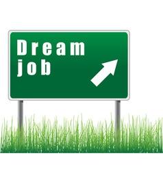 Traffic sign with an arrow dream job vector