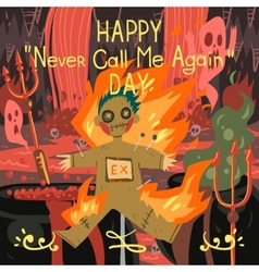 Happy never call me again day greeting card vector