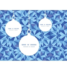 Blue triangle texture christmas ornaments vector