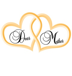 Dear mother - mothers day vector