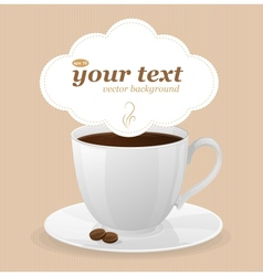 White cup of coffee and text vector