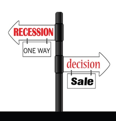 Recession or decision signboard color vector