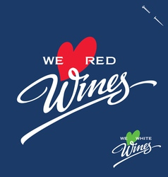 We love wines hand lettering vector