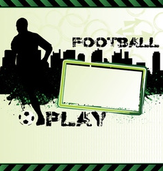 Football urban grunge poster with soccer player si vector