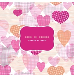 Textured fabric hearts frame seamless pattern vector