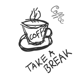 Cup of coffee with message to break vector
