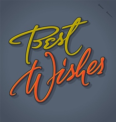 Best wishes hand lettering vector