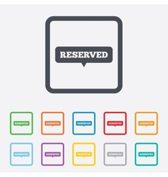 Reserved sign icon speech bubble symbol vector