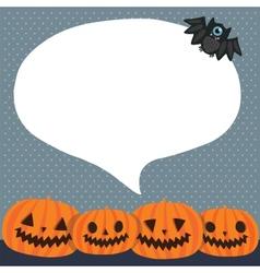 Cute funny halloween pumpkins with bubble speech vector