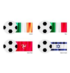 Football with ireland italy isle of man flag vector