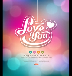 Colorful bokeh message love you valentines day vector