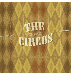 Vintage circus background with the desig vector