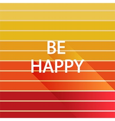 Be happy on light sun color vector