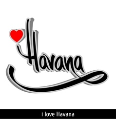 Havana greetings hand lettering calligraphy vector