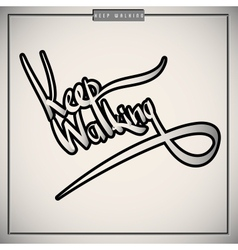 Keep walking greetings hand lettering set vector