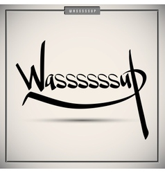Wasup greetings hand lettering set vector