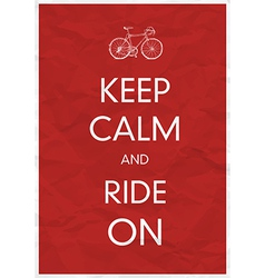 Keep calm and ride vector