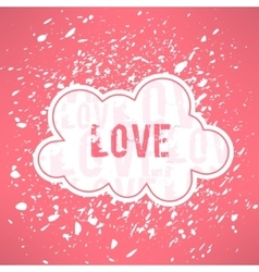 Grunge love inspirational background cute vector