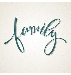 Hand drawn lettering family vector