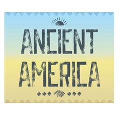 Ancient america background vector