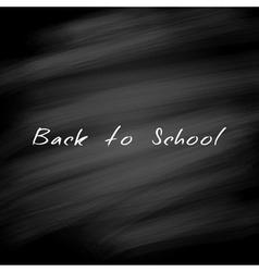 Back to school black chalkboard background vector