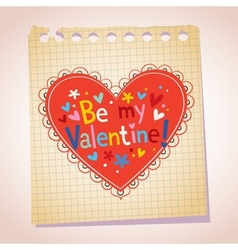 Be my valentine note paper cartoon heart vector