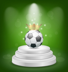 Football ball with golden crown on white podium vector