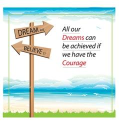 Dream and believe way vector