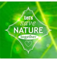 Lets save nature together poster vector