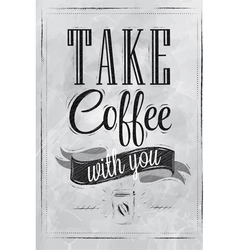 Poster take a coffee coal vector