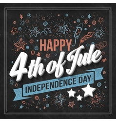 Typography card independence day chalk board vector