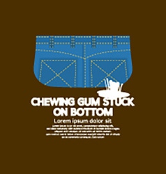 Chewing gum stuck on bottom vector