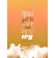 You get to get up typography vector