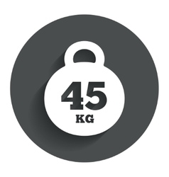 Weight sign icon 45 kilogram kg sport symbol vector